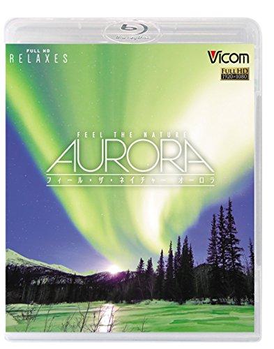 FEEL THE NATURE-aurora- フィール・ザ・ネイチャー-オ...