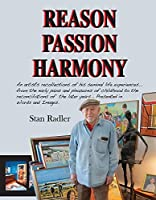 Reason, Passion, Harmony: A New York Artists Recollections of His Seminal Life Experiences