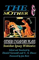 The Mother & Other Unsavory Plays: Including the Shoemakers and They (Applause Books)