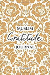 Muslim Gratitude Journal: A Complete 52 Week Guide To Building A Grateful Mindset And Positive Relationship With Allah (Cover Four) ペーパーバック