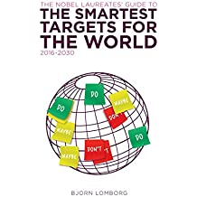 The Nobel Laureates Guide to the Smartest Targets for the World 2016-2030