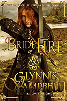 Bride of Fire (The Warrior Daughters of Rivenloch Book 1) by [Campbell, Glynnis]
