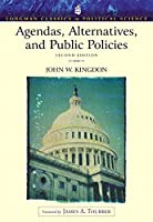 Agendas, Alternatives, and Public Policies (Longman Classics Edition) (Longman Classics in Political Science)