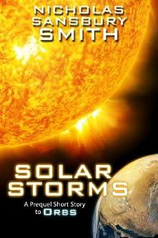 Solar Storms (Orbs Prequel #1) by [Smith, Nicholas Sansbury]