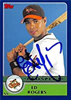 Autograph Warehouse 343930 Ed Rogers Autographed Baseball Card - Baltimore Orioles, FT 2003 Topps Prospect No. T132 Rookie