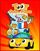 Toot Goes to France: An exciting Paris adventure for a sweet little car (The Toot Series) (Volume 1) [並行輸入品]