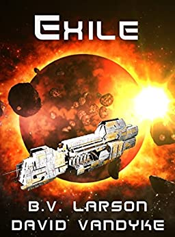 Exile (Star Force Series Book 11) by [Larson, B. V., VanDyke, David]