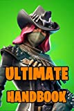 Ultimate Handbook: Ultimate All-In-One Battle Royale Game Guide Book. Secrets, Hints, Tips & Tricks, Strategies How To Win The Game. Ultimate Book For All Fortniters 2019. (Battle Royale Books)