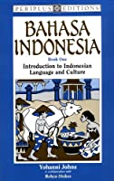 Bahasa Indonesia: Book 1 : Introduction to Indonesian Language and Culture