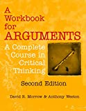 A Workbook for Arguments, Second Edition: A Complete Course in Critical Thinking (English Edition) 画像