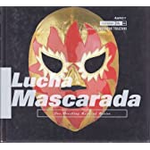 Lucha Mascarada―pro‐wrestling masks of mexico (STREET DESIGN File)