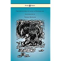 The Adventures of Alice in Wonderland - Illustrated by Thomas Maybank (English Edition)