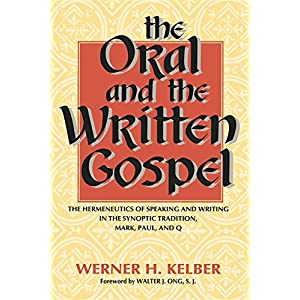 The Oral and the Written Gospel: The Hermeneutics of Speaking and Writing in the Synoptic Tradition, Mark, Paul, and Q (African Systems of Thought)
