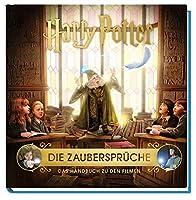 Harry Potter: Die Zaubersprueche - Das Handbuch zu den Filmen