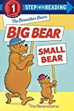 The Berenstain Bears' Big Bear, Small Bear (Step into Reading)
