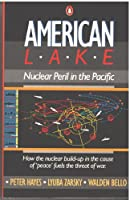 American Lake: Nuclear Peril in the Pacific (Penguin Asia-Pacific series)