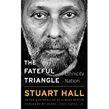 The Fateful Triangle: Race, Ethnicity, Nation (The W. E. B. Du Bois Lectures Book 19)