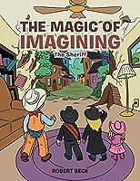 The Magic of Imagining: The Sheriff