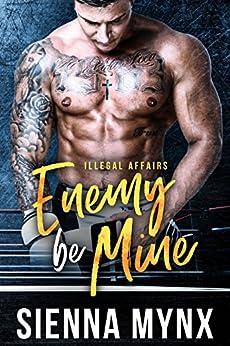Enemy Be Mine by [Mynx, Sienna]