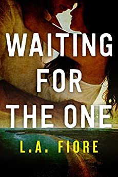 Waiting for the One (Harrington, Maine Book 1) by [Fiore, L.A.]
