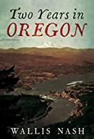 Two Years in Oregon: 1879-1880