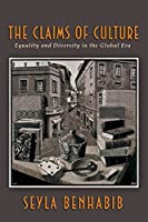 The Claims of Culture: Equality and Diversity in the Global Era by Seyla Benhabib(2002-10-01)