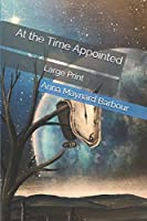 At the Time Appointed: Large Print