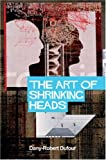 The Art of Shrinking Heads: The New Servitude of the Liberated in the Era of Total Capitalism 画像