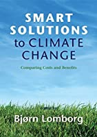 Smart Solutions to Climate Change: Comparing Costs and Benefits by Unknown(2010-10-29)