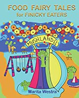 Food Fairy Tales: For Finicky Eaters