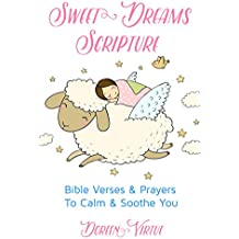 Sweet Dreams Scripture: Bible Verses and Prayers to Calm and Soothe You (Scripture Series)