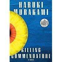 Killing Commendatore: A novel (Random House Large Print)