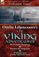 Ottilie A. Liljencrantz's 'The Viking Adventures': Volume 2-The Vinland Champions, Randvar the Songsmith & A Viking's Love and Other Tales of the North