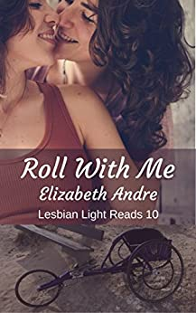 Roll With Me (Lesbian Light Reads Book 10) by [Andre, Elizabeth]