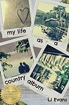 my life as a country album (my life as an album Book 1) by [Evans, LJ]