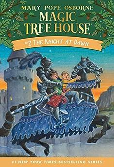 [Osborne, Mary Pope]のThe Knight at Dawn (Magic Tree House Book 2) (English Edition)
