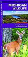 Michigan Wildlife: A Folding Pocket Guide to Familiar Species (A Pocket Naturalist Guide)