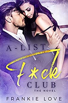 A-List F*ck Club: The Novel by [Love, Frankie]