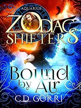 Bound By Air: A Zodiac Shifters Paranormal Romance: Aquarius (The Wardens of Terra Book 1) by [Gorri, C.D., Shifters, Zodiac]