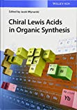 Chiral Lewis Acids in Organic Synthesis (Wile05  13 06 2019)