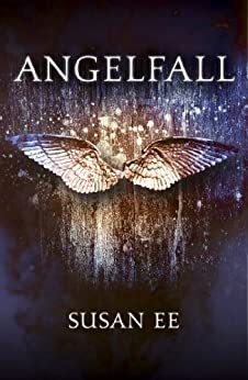 Angelfall: Penryn and the End of Days Book One: 1 by [Ee, Susan]