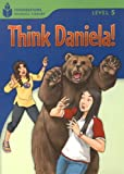 Think Daniela! (Foundations Reading Library, Level 5)
