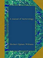 A manual of bacteriology