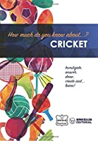 How Much Do Yo Know About... Cricket