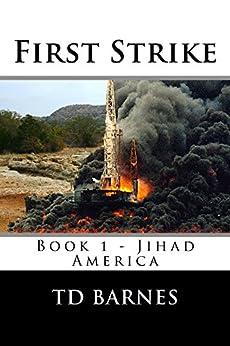 First Strike: Book 1 of Jihad America Series by [Barnes, Thornton ]