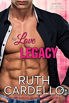 For Love or Legacy (Book 2) (Legacy Collection) by [Cardello, Ruth]