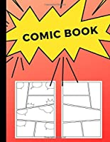 Comic Book: Art and Drawing Blank Comic Strips, Great Gift for Creative Kids | Red Fade