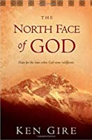 The North Face Of God: Hope For Times When God Seems Indifferent