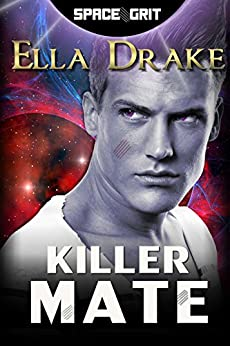 Killer Mate (Space Grit Book 5) by [Drake, Ella]