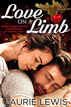 Love On A Limb (Great Expectations Love Stories: The Graykens Book 1) by [Lewis, Laurie]